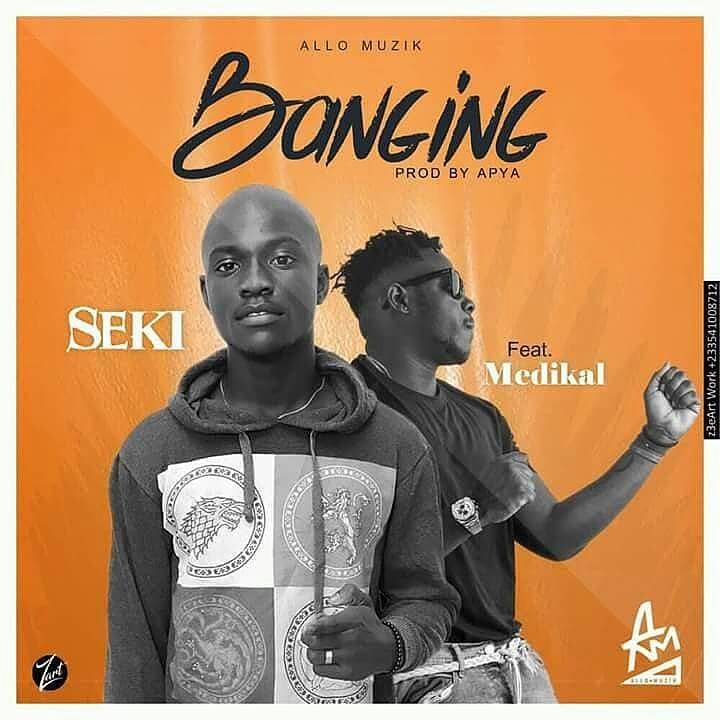 Seki Banging Feat Medikal Prod By Apya