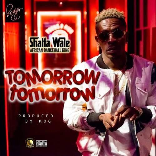 Shatta Wale – Tomorrow Tomorrow Prod