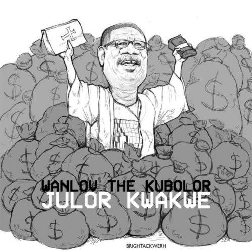 Wanlov The Kubolor – Julor Kwakwe Annointed Teef Mensah Otabil Diss