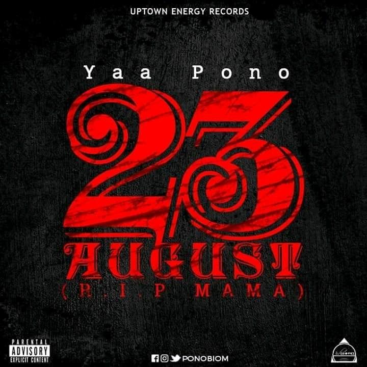 Yaa Pono –  August RIP MAMA