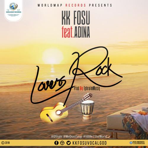 KK Fosu Ft Adina – Lovers Rock Prod By Ephraim