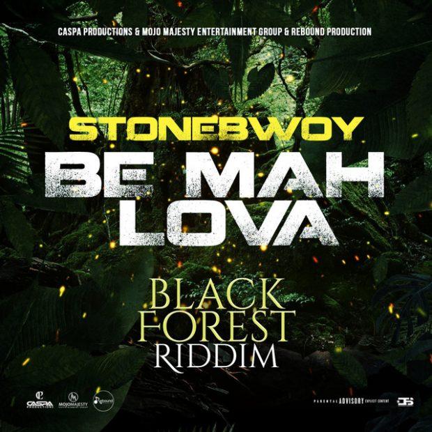 Stonebwoy – Be Mah Lova Black Forest Riddim
