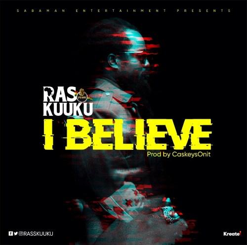 Ras Kuuku I Believe
