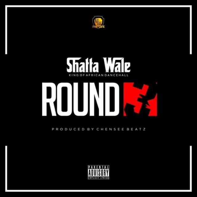 Shatta Wale – Round  Prod