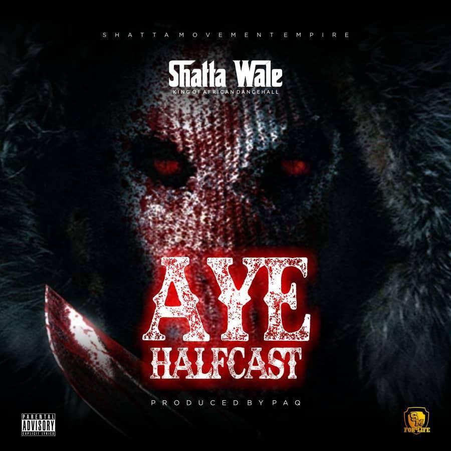 Shatta Wale Aye Halfcast