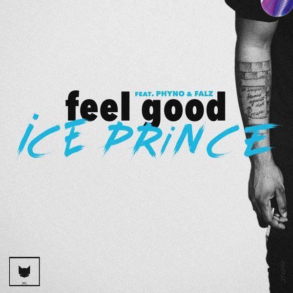 ice prince ft phyno falz feel good