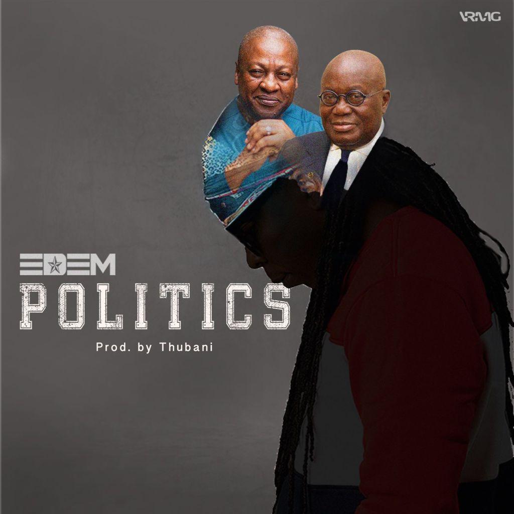 Edem Politics Prod By TubhaniMuzik