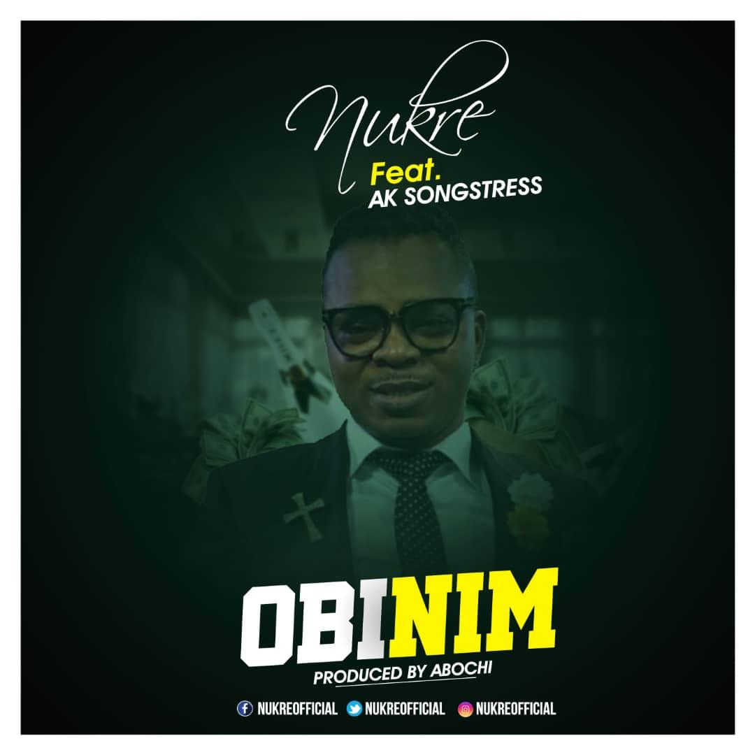 Nukre Obinim feat AK Songstress Prod