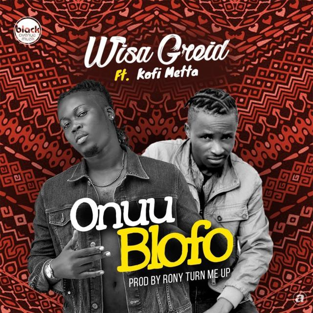Wisa Greid Onuu Blofo Prod By RonyTurn Me Up