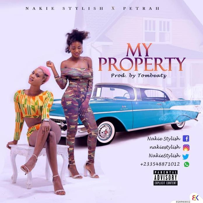 Nakie Stylish ft Petrah My Property Prod by Tombeatz