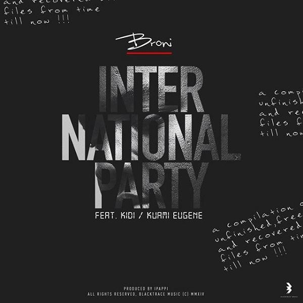 Broni – International Party ft. Kuami Eugene x Kidi