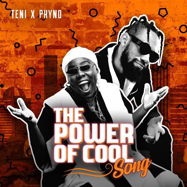 Phyno X Teni – Power Of Cool (Prod. By Major Bangz)