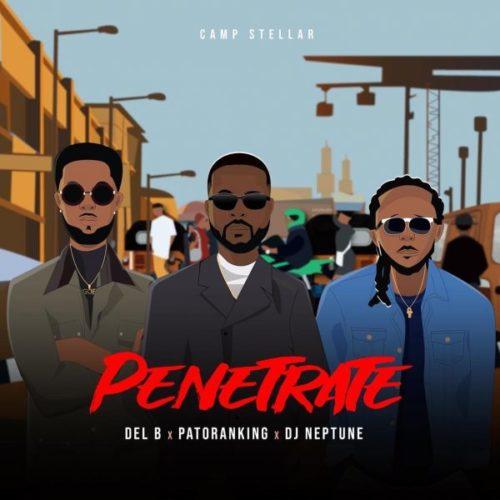 DJ Neptune Penetrate Patoranking Del B