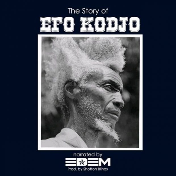 Edem – The Story of Efo Kodjo (Prod. By Shottoh Blinqx)