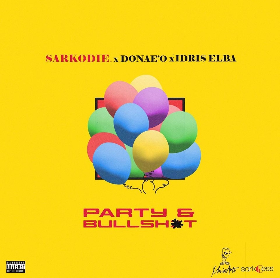 Sarkodie  Party N Bullshit Ft. Donae'O x Idris Elba