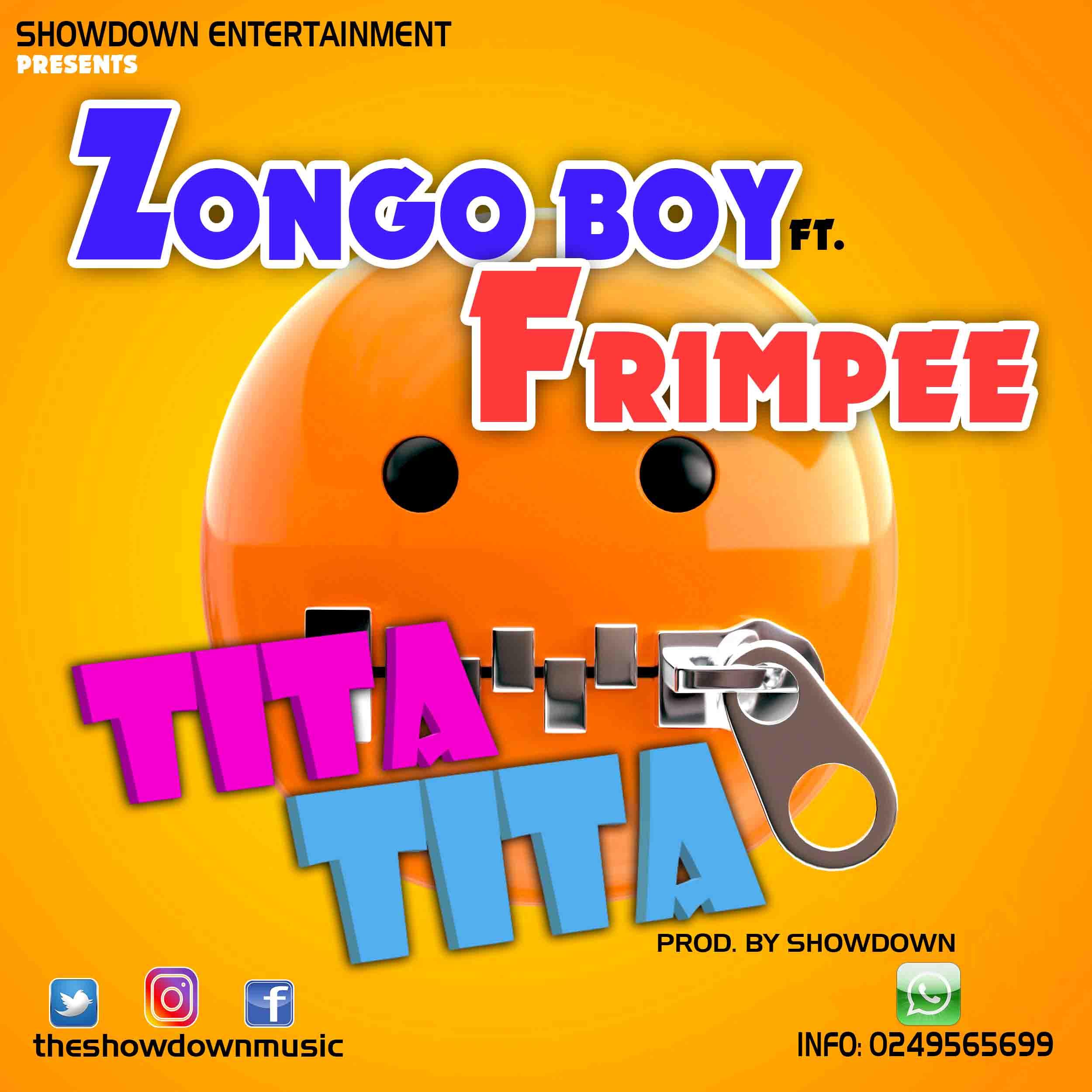 Zongo Boy Ft. Frim Pee - TiTa TiTa (Prod. By ShOwDoWn)