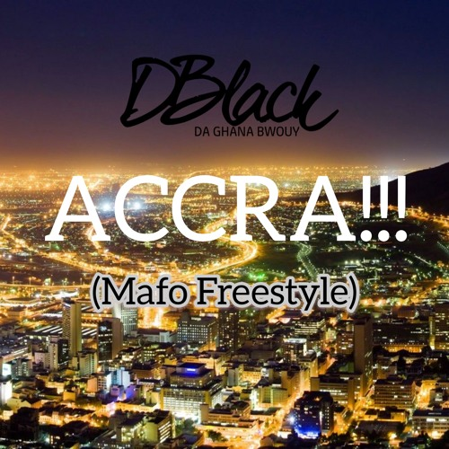 D-Black – Accra!!! (Mafo Freestyle)