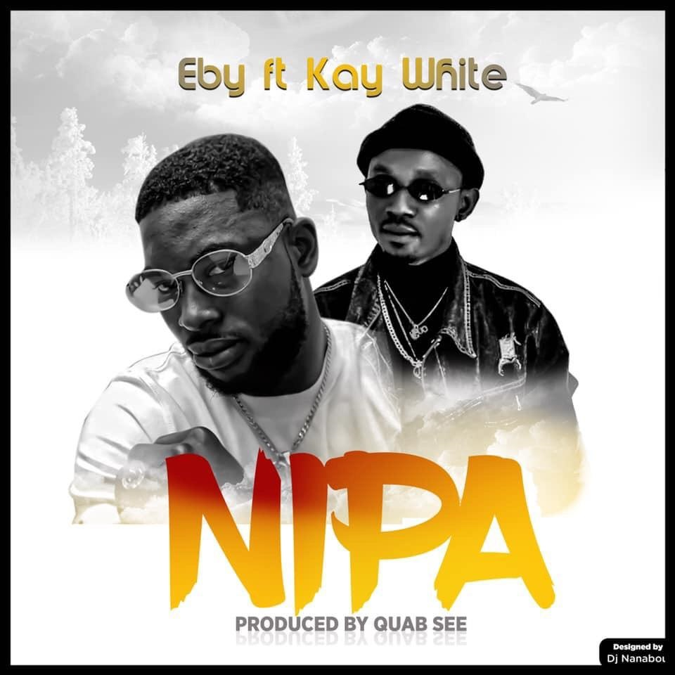 Eby - Nipa Feat. Kay White (Prod. by Quab See)