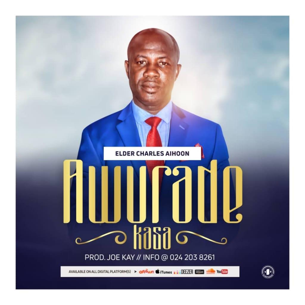 Elder Charles Aihoon - Awurade Kasa (Prod. Joe Kay)