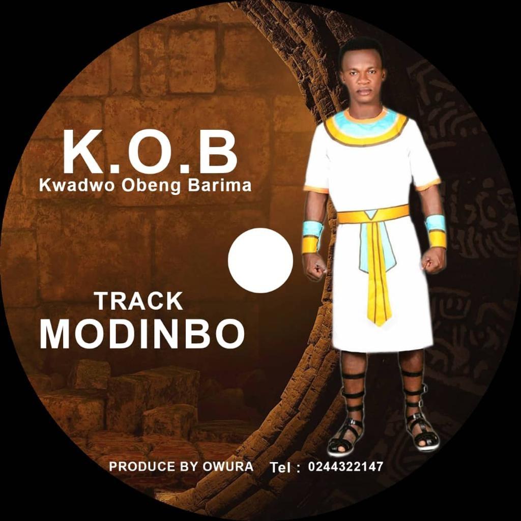 K.O.B (Kwadwo Obeng Barima) - Modinbo (Prod. By Owura)