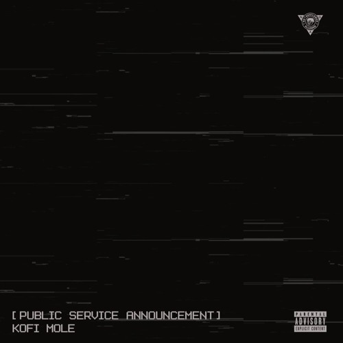 Kofi Mole – Public Service Announcement