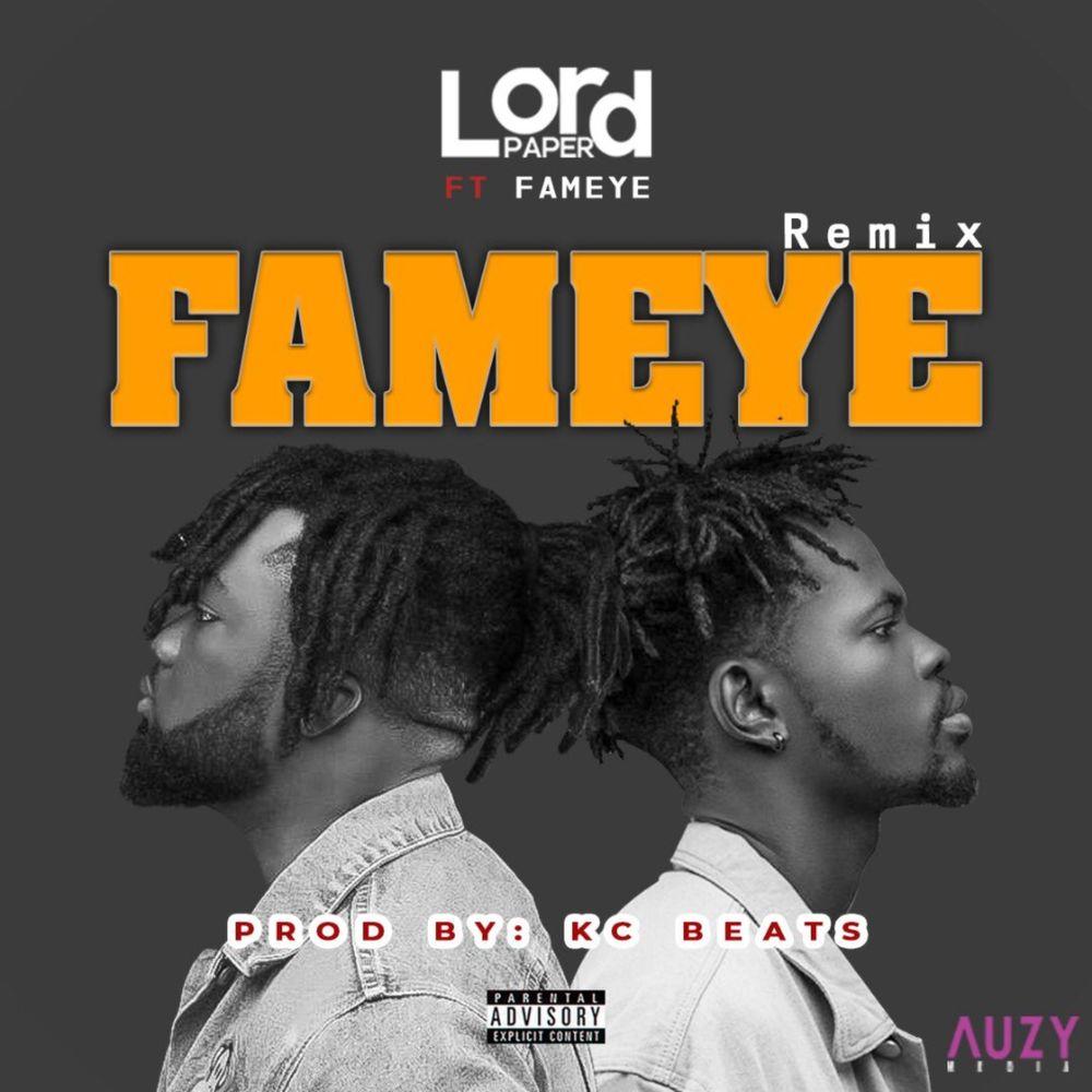 Lord Paper ft. Fameye – Fameye (Remix)