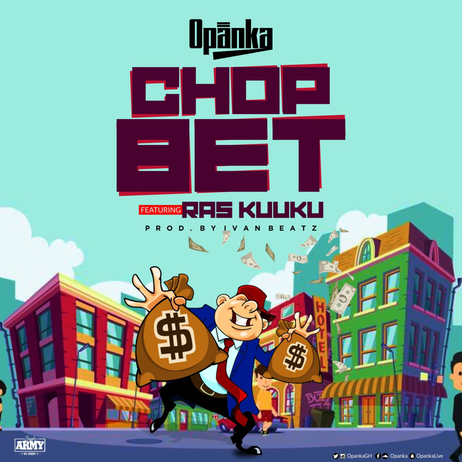 Opanka – Chop Bet ft. Ras Kuuku (Prod by Ivan Beatz)