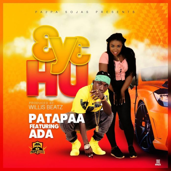 Patapaa – 3y3 Hu ft. Ada (Prod by Willis Beatz)