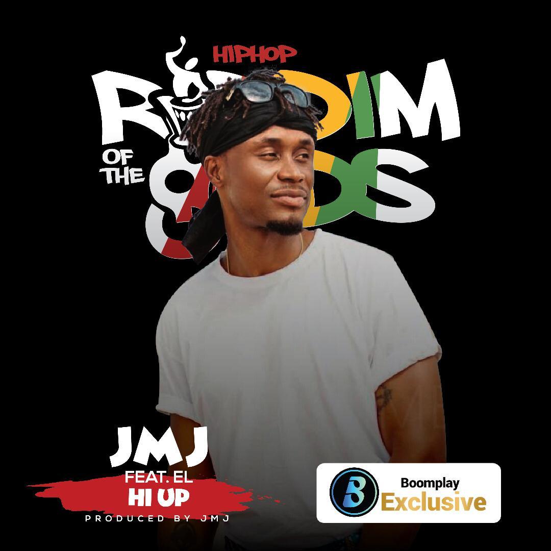 JMJ ft E.L. – Hi Up (Riddim Of The gOds) (Prod. by JMJ)