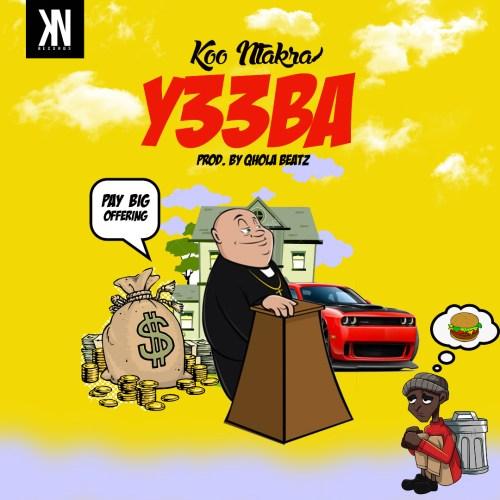 Koo Ntakra – Y33ba (Prod by Qhola Beatz)