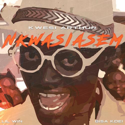 Kwesi Arthur – Nkwasiasem Ft. Lil Win X Bisa Kdei