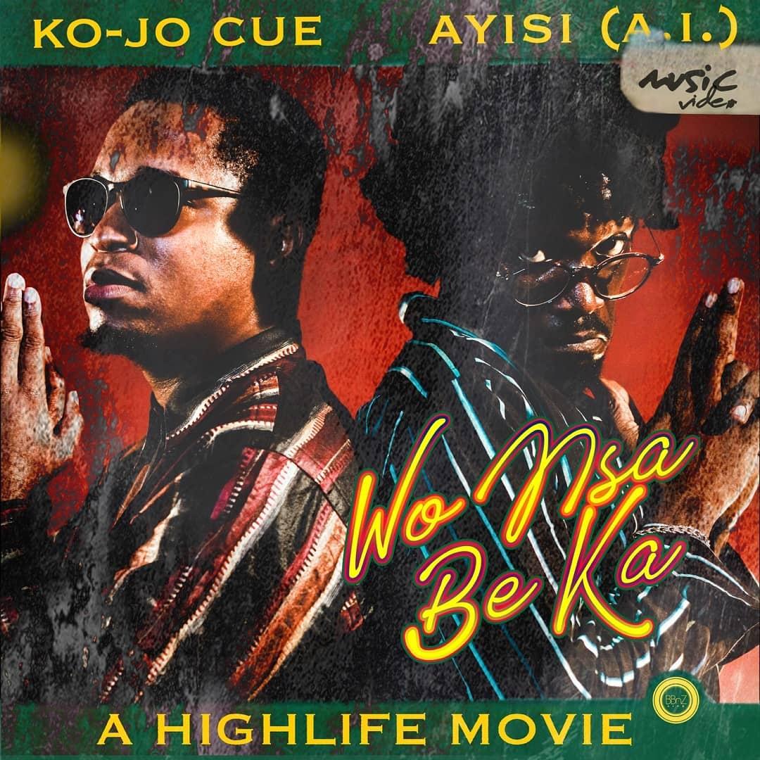 Ko-jo Cue – Wo Nsa Be Ka ft Asiyi (A.I)