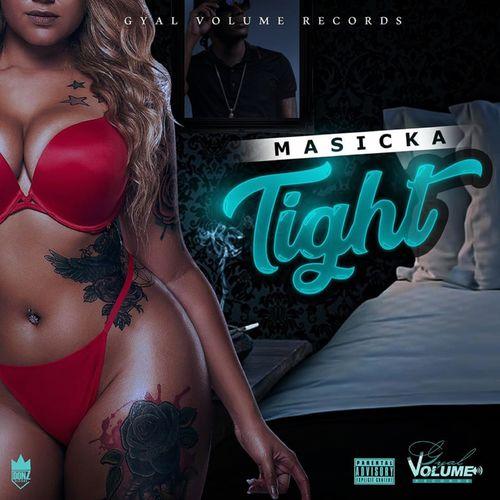 Masicka – Tight (Prod. By Gyal Volume Records)