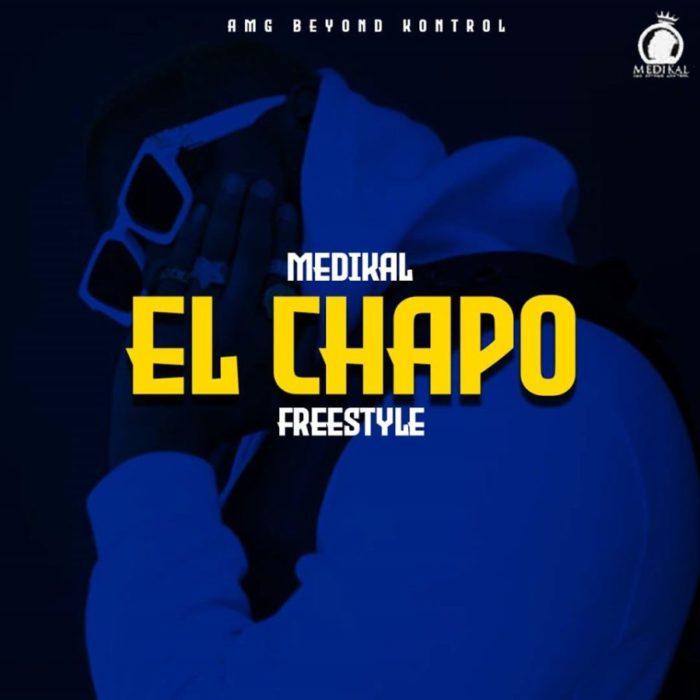 Medikal – El Chapo (Freestyle)