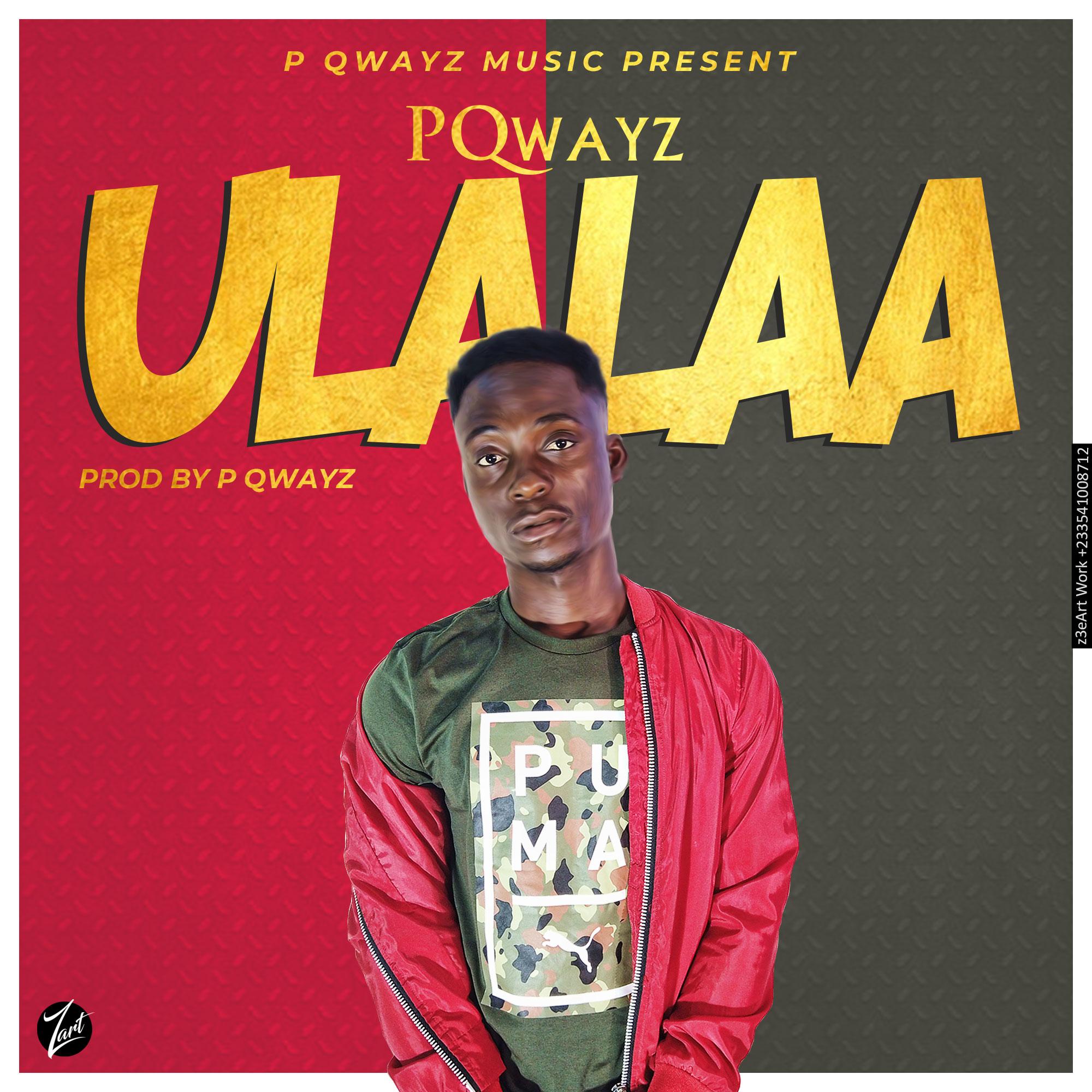 P Qwayz - Ulalaa