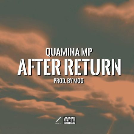 Quamina MP – After Return (Prod by MOG)