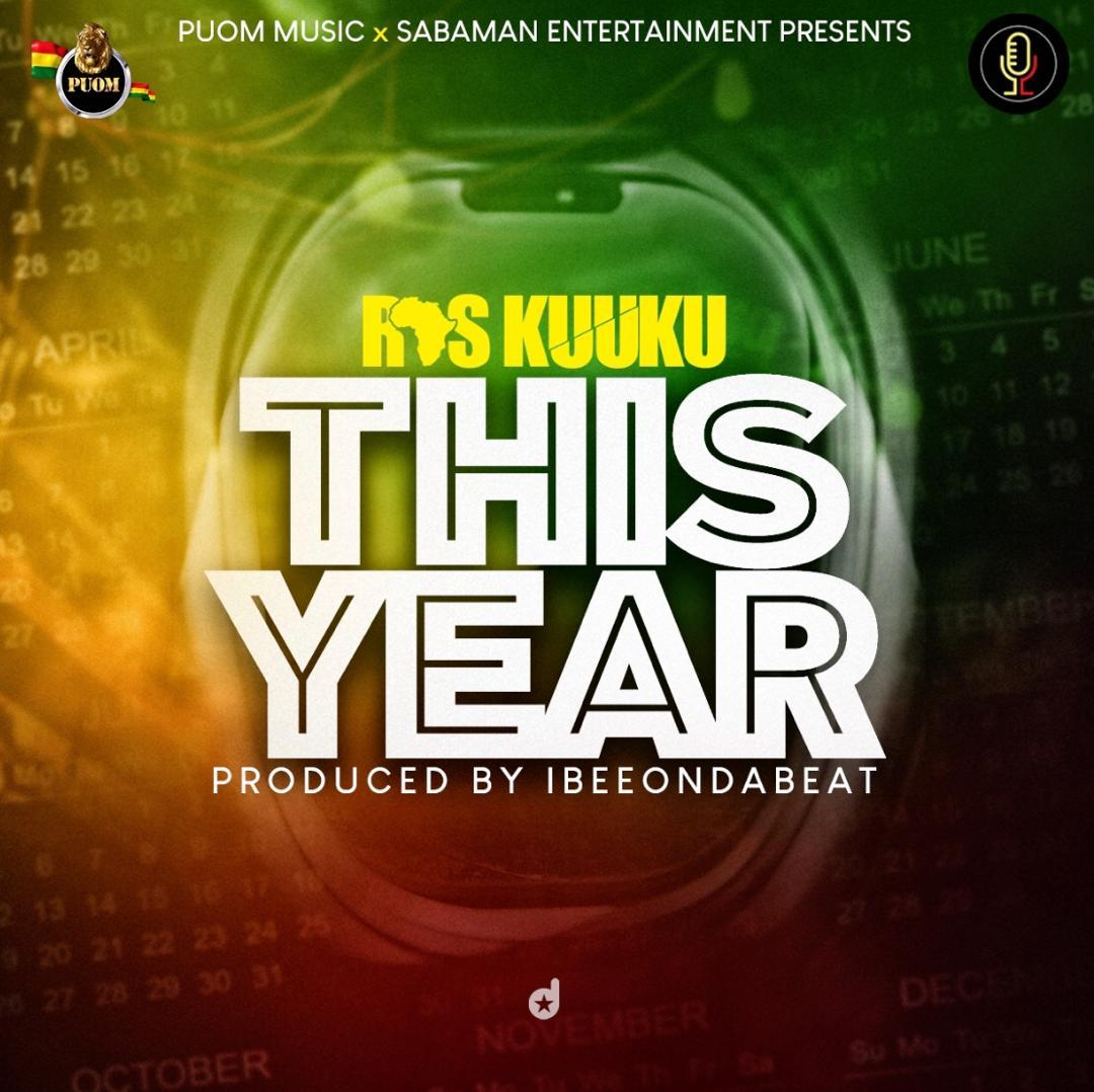 Ras Kuuku - This Year (Prod. By IbeeOnDaBeat)