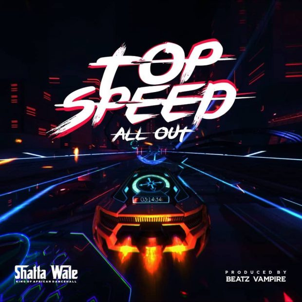 Shatta Wale — Top Speed (All Out) (Prod. By Beatz Vampire)
