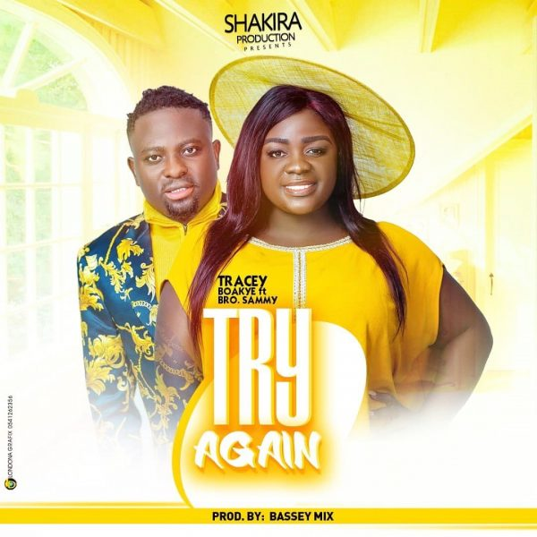 Tracey Boakye – Try Again ft. Brother Sammy (Prod By Bassey Mix)
