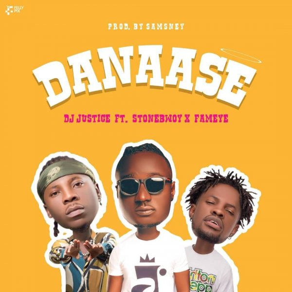 DJ Justice Ft. Stonebwoy & Fameye – Danaase (Prod. by Samsney)