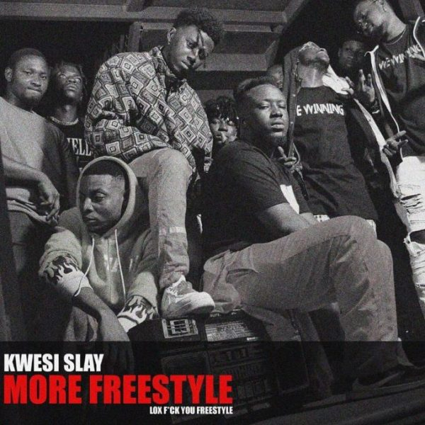 Kwesi Slay – More freestyle (lox fvck you)