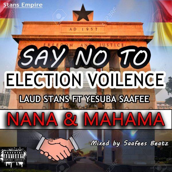 Stans Ft. Yesuba Saafee - Nana & Mahama (Mixed By Saafee)