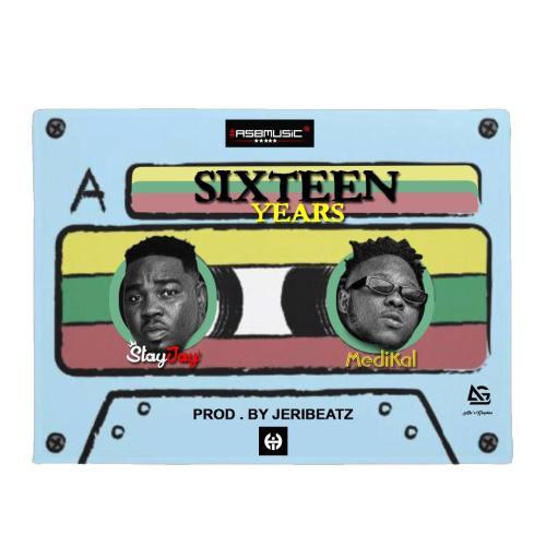 Stay Jay – Sixteen Years Ft. Medikal (Prod By Jeri Beatz)