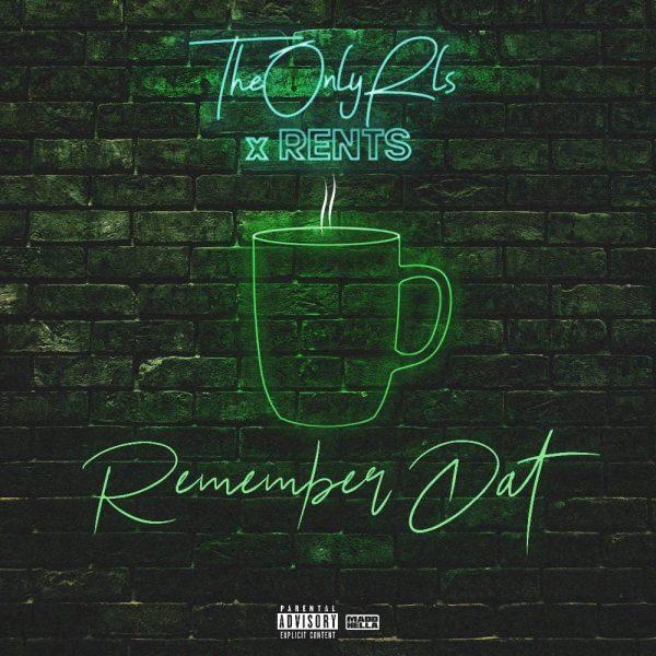 TheOnlyRLS X Rents - Remember Dat