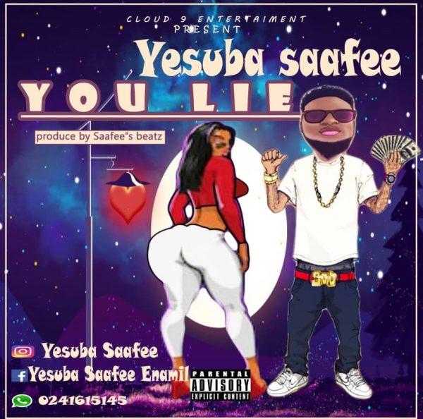 Yesuba Safee - You Lie (Prod. By Safee Beatz)