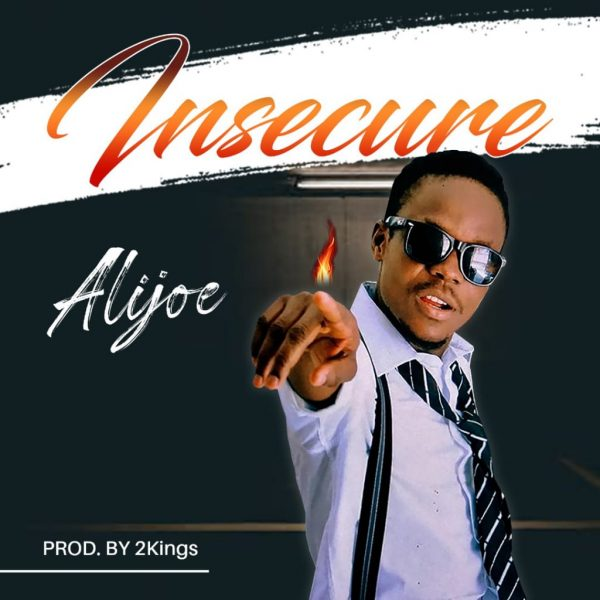 Alijoe - Insecure (Prod. By 2Kings)