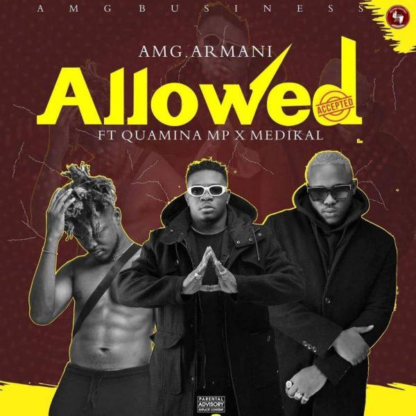 Amg Armani - Allowed ft. Quamina Mp & Medikal