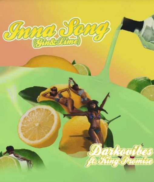 Darkovibes – Inna Song (Gin & Lime) ft. King Promise (Prod. By StreetBeatz)