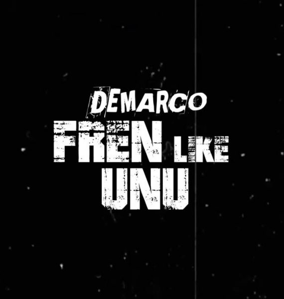 Demarco – Fren Like Unu (Prod. by Sky Bad Musiq)