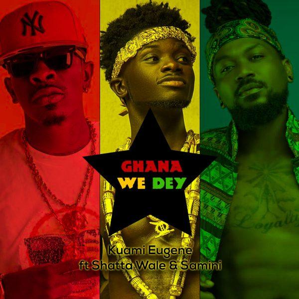 Kuami Eugene ft. Shatta Wale & Samini – Ghana We Dey (Prod. By MOG Beat)